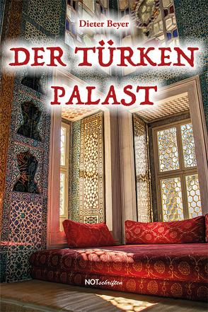 Der Türkenpalast von Dieter,  Beyer