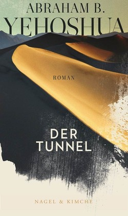 Der Tunnel von Lemke,  Markus, Yehoshua,  Abraham B.