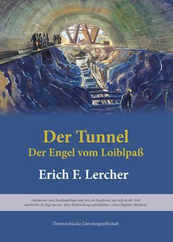 Der Tunnel von Lercher,  Erich F.