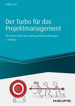 Der Turbo für das Projektgeschäft – inkl. Arbeitshilfen online von Lörz,  Holger