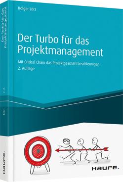 Der Turbo für das Projektmanagement – inkl. Arbeitshilfen online von Lörz,  Holger