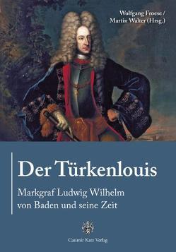 Der Türkenlouis von Froese,  Wolfgang, Walter,  Martin