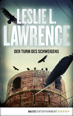 Der Turm des Schweigens von Lawrence,  Leslie L.