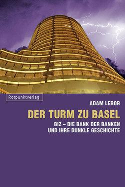 Der Turm zu Basel von LeBor,  Adam, Stäuber,  Peter