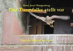 Der Turmfalke stellt vor von Hungenberg,  Hans- Josef
