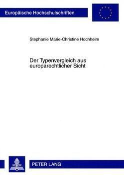 Der Typenvergleich aus europarechtlicher Sicht von Hochheim,  Stephanie