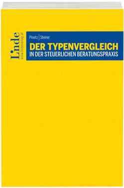 Der Typenvergleich in der steuerlichen Beratungspraxis von Pinetz,  Erik, Steiner,  Gerhard