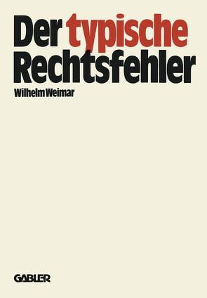 Der typische Rechtsfehler von Weimar,  Wilhelm