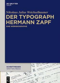 Der Typograph Hermann Zapf von Weichselbaumer,  Nikolaus Julius