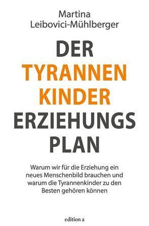 Der Tyrannenkinder-Erziehungsplan von Leibovici-Mühlberger,  Martina