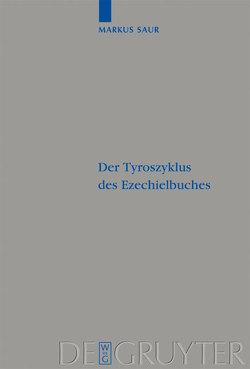 Der Tyroszyklus des Ezechielbuches von Saur,  Markus