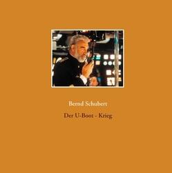 Der U-Boot – Krieg von Schubert,  Bernd