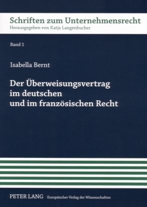 Der Überweisungsvertrag im deutschen und im französischen Recht von Bernt,  Isabella