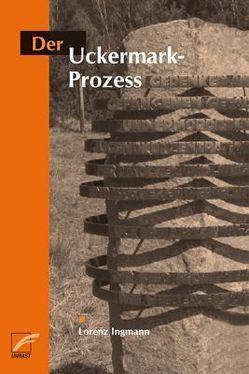 Der Uckermark-Prozess von Ingmann,  Lorenz