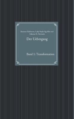 Der Uebergang von Edelmann,  Susanne, Og-Min,  Lady Nayla, St. Germain,  Adamus