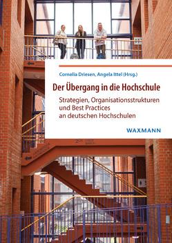 Der Übergang in die Hochschule von Driesen,  Cornelia, Ittel,  Angela