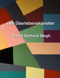 Der Überlebenskünstler von Stegh,  David Gerhard