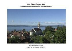 Der Überlinger See von Truöl,  Rainer