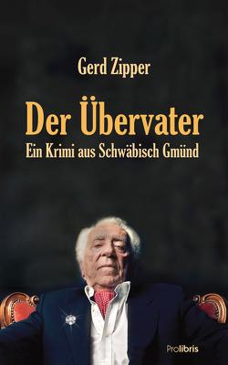 Der Übervater von Zipper,  Gerd