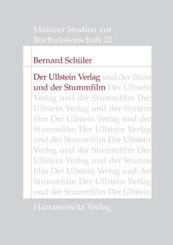 Der Ullstein Verlag und der Stummfilm von Schüler,  Bernard