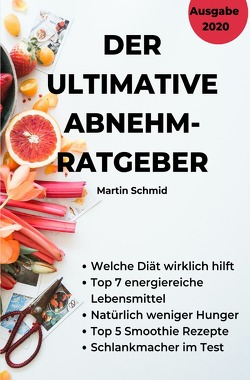 Der ultimative Abnehm-Ratgeber: Wie Sie sicher abnehmen! von Schmid,  Martin