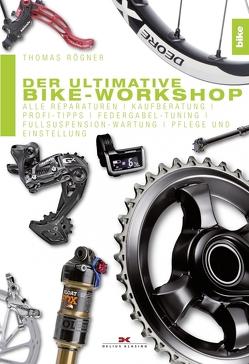Der ultimative Bike-Workshop von Rögner,  Thomas