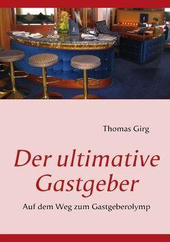 Der ultimative Gastgeber von Girg,  Thomas