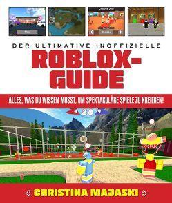 Der ultimative inoffizielle Roblox-Guide von Kasprzak,  Andreas, Majaski,  Christina, Neuhaus,  Michael