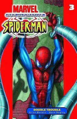 Der ultimative Spider-Man von Bagley,  Mark, Bendis,  Brian M