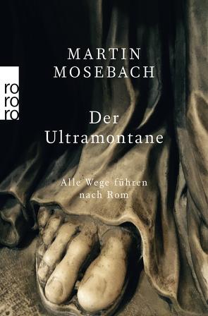 Der Ultramontane von Mosebach,  Martin
