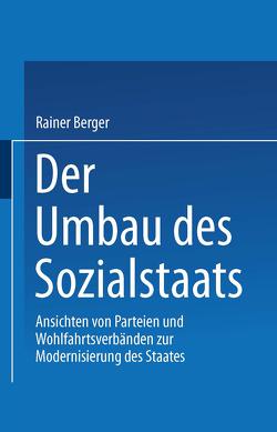 Der Umbau des Sozialstaates von Berger,  Rainer