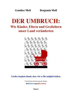 Der Umbruch: Wie Kinder, Eltern und Grosseltern unser Land veränderten von Moll,  Benjamin, Moll,  Gunther