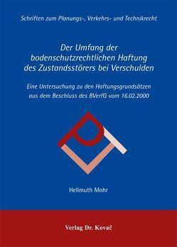 Der Umfang der bodenschutzrechtlichen Haftung des Zustandsstörers bei Verschulden von Mohr,  Hellmuth
