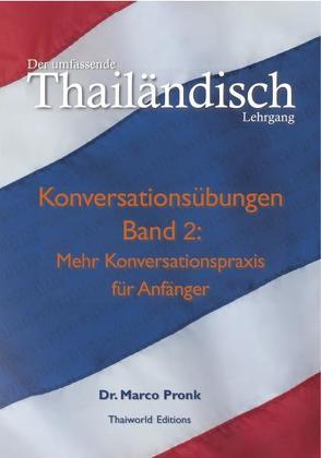 Der umfassende Thailändisch Lehrgang. von Pronk,  Marco