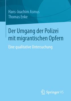 Der Umgang der Polizei mit migrantischen Opfern von Asmus,  Hans-Joachim, Enke,  Thomas