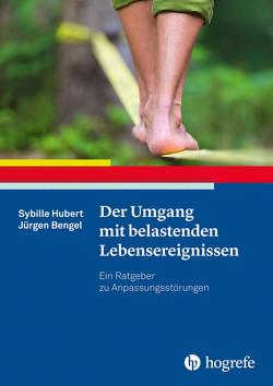 Der Umgang mit belastenden Lebensereignissen von Bengel,  Jürgen, Hubert,  Sybille
