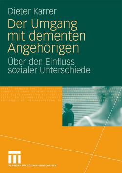 Der Umgang mit dementen Angehörigen von Karrer,  Dieter