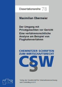 Der Umgang mit Privatgutachten vor Gericht von Obermeier,  Maximilian