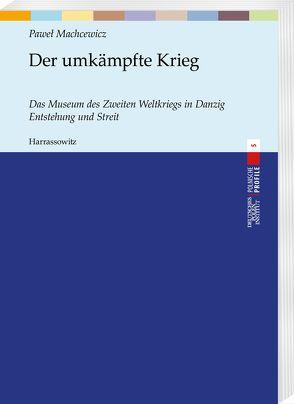 Der umkämpfte Krieg von Loew,  Peter Oliver, Machcewicz,  Pawel