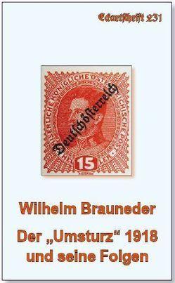 """Der """"Umsturz"""" 1918 und seine Folgen von Brauneder,  Wilhelm"""