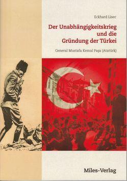 Der Unabhängigkeitskrieg und die Gründung der Türkei 1919-1923 von Lisec,  Eckhard