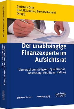Der unabhängige Finanzexperte im Aufsichtsrat von Orth,  Christian, Ruter,  Rudolf X., Schichold,  Bernd