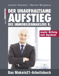 Der unaufhaltsame Aufstieg des Immobilienmaklers R. von Berghaus,  Werner, Sommer,  Jochen