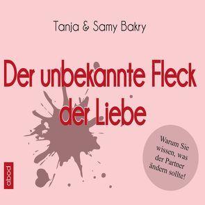 Der unbekannte Fleck der Liebe von Bakry,  Samy, Bakry,  Tanja