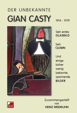 Der unbekannte Gian Casty von Weidkuhn,  Heinz