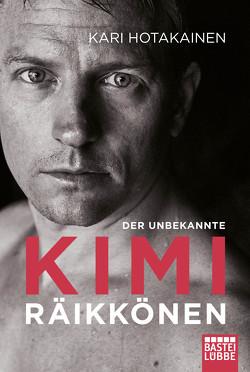Der unbekannte Kimi Räikkönen von Hotakainen,  Kari, Schrey-Vasara,  Gabriele, Winkler,  Ilse