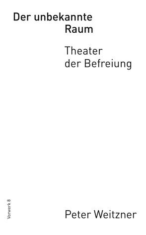 Der unbekannte Raum von Peter,  Weitzner