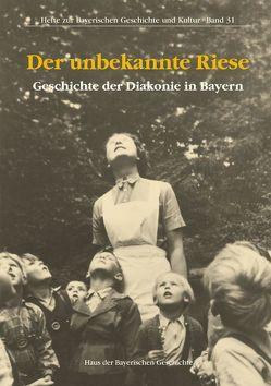 Der unbekannte Riese. Geschichte der Diakonie in Bayern von Honold,  Matthias