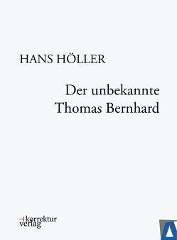 Der unbekannte Thomas Bernhard von Hoeller,  Hans