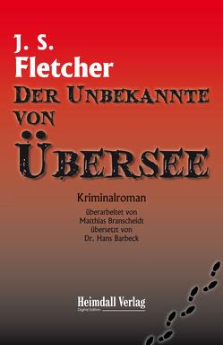 Der Unbekannte von Übersee von Barbeck,  Hans, Branscheidt,  Matthias, Smith Fletcher,  Joseph